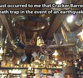 The Cracker Barrel death trap…