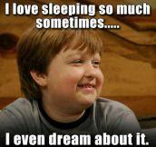I love sleeping…