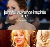 Jennifer inspires a lot of girls…