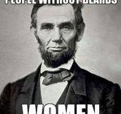 Real men don't shave…