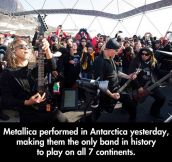 Metallica playing in the 7 continents…