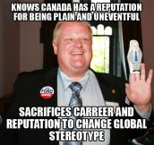 Good guy Rob Ford…