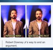 Downey Jr's best argument…