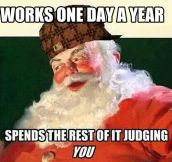 Santa is a scumbag…