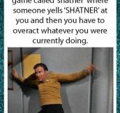 Acting like Shatner…