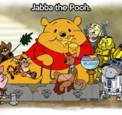 Jabba the Pooh…