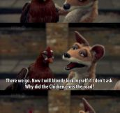 A fox finally finds out why the chicken crossed the road…