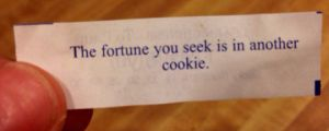 Thanks a lot fortune cookie…