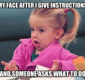 After I give instructions…