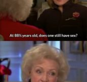 Betty White is one lucky lady…