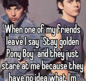 Stay golden Pony Boy…