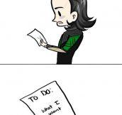 Loki's to do list…