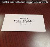 Free ticket…