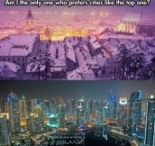 Am I the only one who prefers cities like the top one?