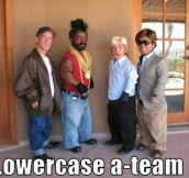 The little A-Team…