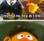 Ernie and Bert…