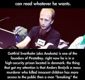 He can't read books but a mass murderer can…