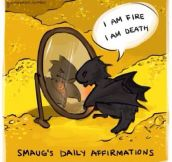 Smaug's daily affirmations…