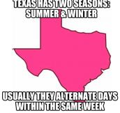 Texas' two seasons…