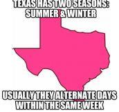 Texas' two seasons…