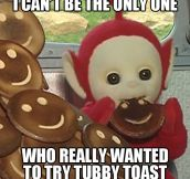 The Tubby toast…