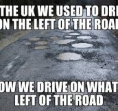 UK roads are the worst…