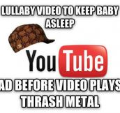 Scumbag Youtube…