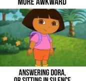 Awkward Dora…