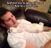 Cats love people that don't like them…