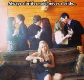 Never a bride…
