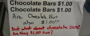 I was wondering about the chocolate bars…