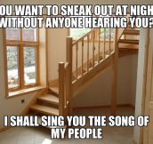 Sneaking out of the house…