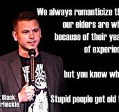 Old people is not always smart…