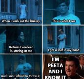 I'm Peeta and I know it…