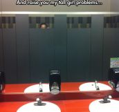 Tall girl problems…