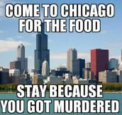 The truth about visiting Chicago…