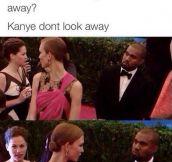 He doesn't look away…