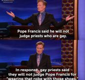 Conan on the Pope's new statement…