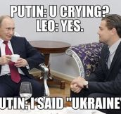 Just Leo and Putin…