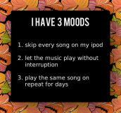 My moods…