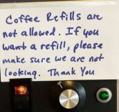Coffee Refills Not Allowed.