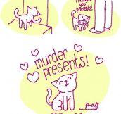 Cats Are Full Of Generosity