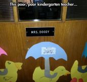 Poor Kindergarten Teacher
