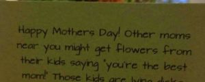 Not a bad Mother's Day card