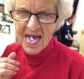 Grandma thinks she's a badass!!