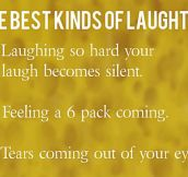 The Best Kinds Of Laughter