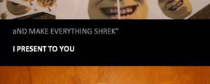Making Everything Shrek