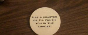 Use A Coaster