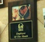 He's The Employee Of The Month