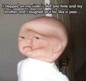 I Stepped On A Doll